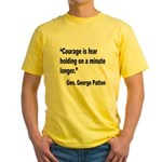 Patton Courage Fear Quote (Front) Yellow T-Shirt