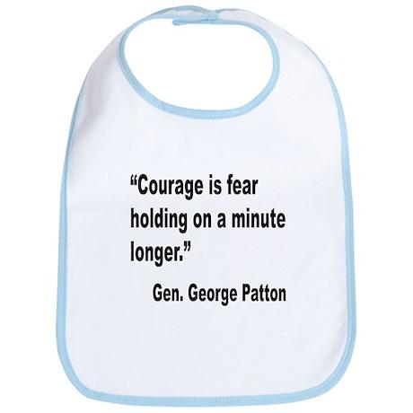 Patton Courage Fear Quote Bib