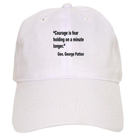 Patton Courage Fear Quote Cap