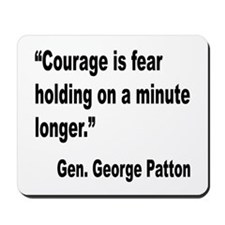 Patton Courage Fear Quote Mousepad