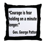 Patton Courage Fear Quote Throw Pillow