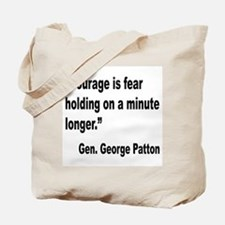 Patton Courage Fear Quote Tote Bag
