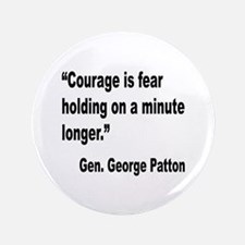 "Patton Courage Fear Quote 3.5"" Button"