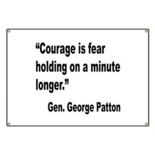 Patton Courage Fear Quote Banner