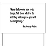 Patton Ingenuity Quote Yard Sign