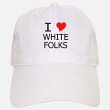 I Heart White Folks Baseball Baseball Cap