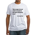 Patton Moral Courage Quote (Front) Fitted T-Shirt