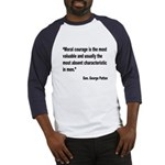 Patton Moral Courage Quote (Front) Baseball Jersey