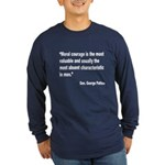 Patton Moral Courage Quote (Front) Long Sleeve Dar