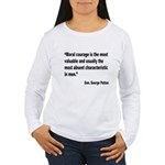 Patton Moral Courage Quote (Front) Women's Long Sl