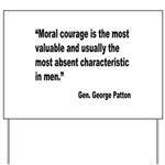 Patton Moral Courage Quote Yard Sign