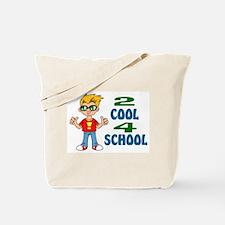2 COOL 4 SCHOOL Tote Bag