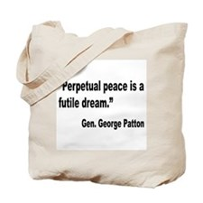 Patton Perpetual Peace Quote Tote Bag