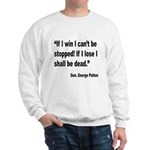 Patton Win Lose Quote (Front) Sweatshirt