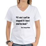 Patton Win Lose Quote (Front) Women's V-Neck T-Shi