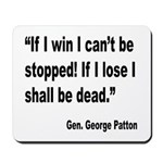 Patton Win Lose Quote Mousepad