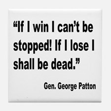 Patton Win Lose Quote Tile Coaster