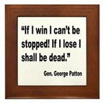 Patton Win Lose Quote Framed Tile