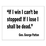 Patton Win Lose Quote Small Poster