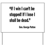 Patton Win Lose Quote Yard Sign