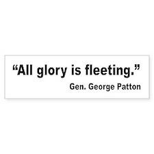 Patton Fleeting Glory Quote Bumper Bumper Sticker