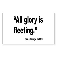Patton Fleeting Glory Quote Rectangle Sticker 10