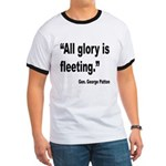 Patton Fleeting Glory Quote (Front) Ringer T