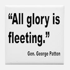 Patton Fleeting Glory Quote Tile Coaster