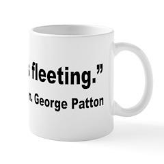Patton Fleeting Glory Quote Mug