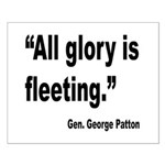 Patton Fleeting Glory Quote Small Poster