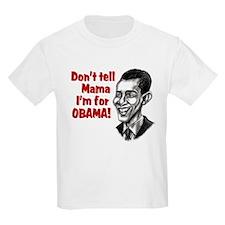 Don't Tell Mama...Obama T-Shirt