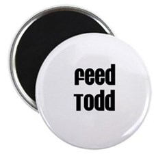 Feed Todd Magnet