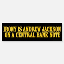 Irony is Andrew Jackson Bumper Sticker (50 pk)