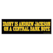 Irony is Andrew Jackson Bumper Car Sticker