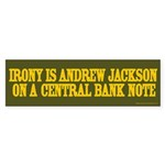 Irony is Andrew Jackson Bumper Sticker (10 pk)