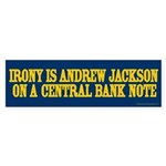 Irony is Andrew Jackson Bumper Sticker