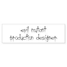 Evil mutant production designer Bumper Bumper Sticker