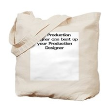 My Production Designer can beat up... Tote Bag