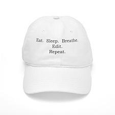 Eat. Sleep. Breathe. Edit. Baseball Cap