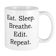 Eat. Sleep. Breathe. Edit. Mug