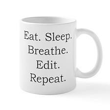 Eat. Sleep. Breathe. Edit. Small Mug