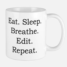 Eat. Sleep. Breathe. Edit. Small Small Mug