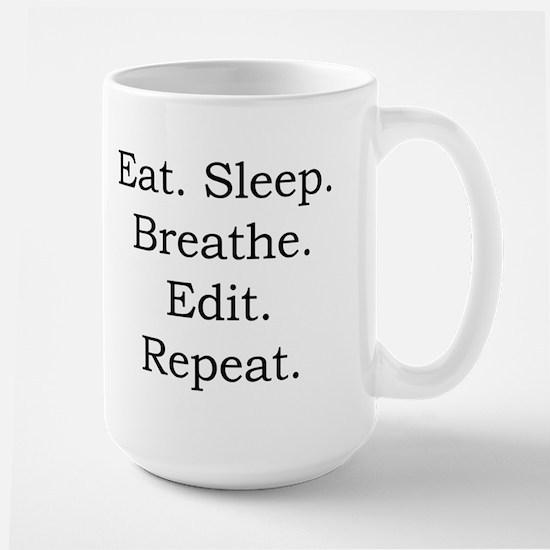 Eat. Sleep. Breathe. Edit. Large Mug