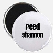 Feed Shannon Magnet