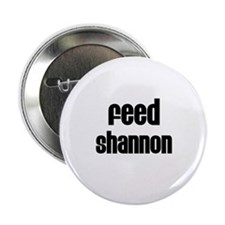 "Feed Shannon 2.25"" Button (10 pack)"