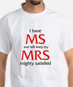 MS humor for him Shirt