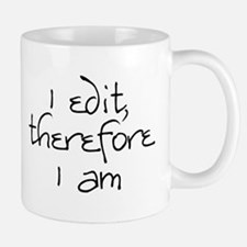 I edit, therefore I am Mug