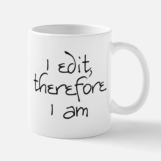 I edit, therefore I am Mug