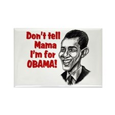 Don't Tell Mama...Obama Rectangle Magnet