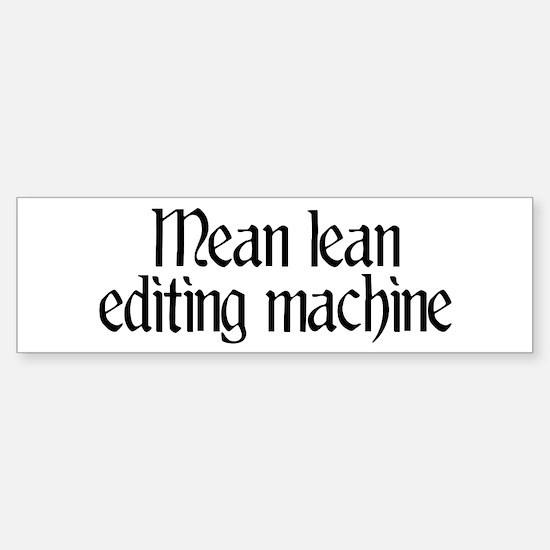 Mean lean editing machine Bumper Bumper Bumper Sticker